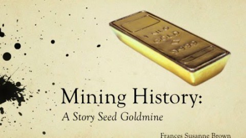 Mining History: A Story Seed Goldmine