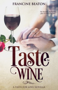 Francine Beaton: Taste for Wine – Book 2 in the Taste for Love series