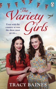 Tracy Baines: Debut Novel - The Variety Girls