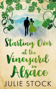 Julie Stock - Starting Over at the Vineyard in Alsace