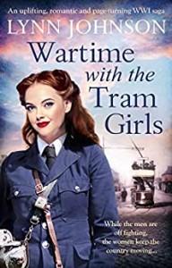 Lynn Johnson - Wartime with the Tram Girls