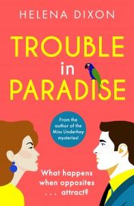 Helena Dixon - Trouble in Paradise